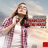 Music Choice: Progressive Electro House, Vol. 4 - EP by Various Artists