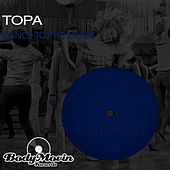 Dance To The Music by Topa