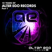 Alter Ego Records: 10 Years, Pt. 1 - EP by Various Artists