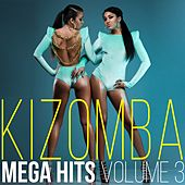 Kizomba Mega Hits, Vol. 3 by Various Artists