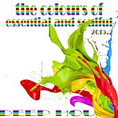 The Colours of Essential and Soulful Deep House 2015.2 by Various Artists