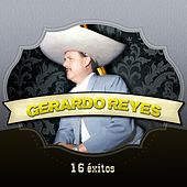 16 Éxitos by Gerardo Reyes