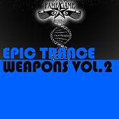 Epic Trance Weapons, Vol. 2 by Various Artists
