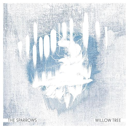 Willow Tree by Sparrows