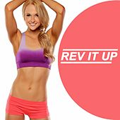 Rev It Up (Ideal for Gym, Fitness, Cardio, Aerobics, Spin Cycle, Running & Jogging Workouts) by Various Artists