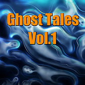 Ghost Tales, Vol. 1 by Various Artists