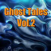 Ghost Tales, Vol. 2 by Various Artists