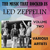 The Music That Rocked Us - Led Zeppelin - Vol. 2 von Various Artists