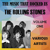 The Music That Rocked Us - The Rolling Stones - Vol. 1 von Various Artists