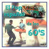 El Pop Español de los 60's, Vol. 2 by Various Artists