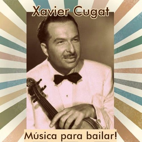 Xavier Cugat - Música para Bailar! by Xavier Cugat