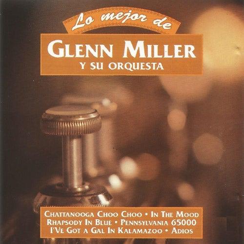 Lo Mejor de Glenn Miller y Su Orquesta by The Glenn Miller Orchestra