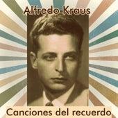 Alfredo Kraus - Canciones del Recuerdo by Alfredo Kraus