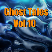 Ghost Tales, Vol. 10 by Various Artists
