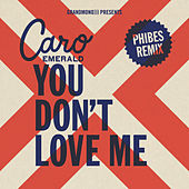 You Don't Love Me (Phibes Remix) by Caro Emerald