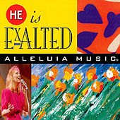 He Is Exalted by Alleluia! Music