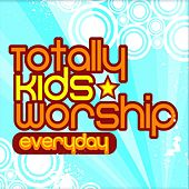 Totally Kids Worship - Everyday by Integrity Kids