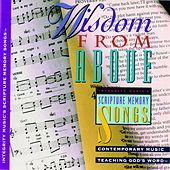 Integrity's Scripture Memory Songs: Wisdom From Above by Scripture Memory Songs