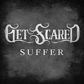 Suffer by Get Scared