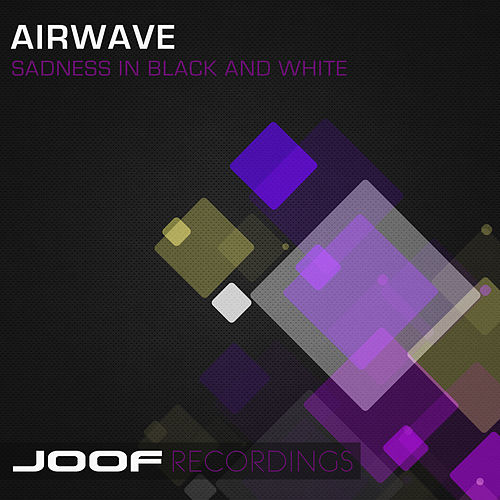 Sadness In Black And White by Airwave