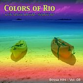 Colors of Rio (Life Gets Better Together - Vol.: 08) by Various Artists