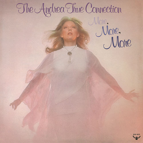 More, More, More by Andrea True Connection