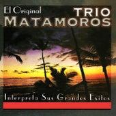 Trío Matamoros Interpreta Sus Grandes Éxitos by Trio Matamoros
