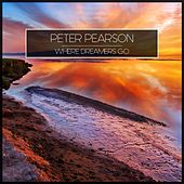 Where Dreamers Go by Peter Pearson