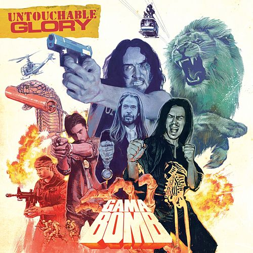 Untouchable Glory by Gama Bomb