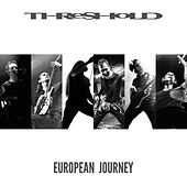 European Journey by Threshold