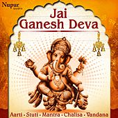 Jai Ganesh Deva - Aarti, Stuti, Mantra, Chalisa, Vandana by Anup Jalota