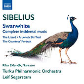 Sibelius: Swanwhite, JS 189, The Lizard, Op. 8, The Lonely Ski Trail, JS 77b & The Countess's Portrait, JS 88 by Various Artists