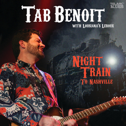 Night Train To Nashville by Tab Benoit