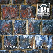 Acid 2015 - Single by The Kicks