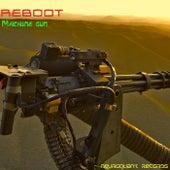 Machine Gun by Reboot