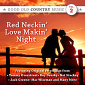 Red Neckin' Love Makin' Night: Good Old Country Music,Vol.2 by Various Artists