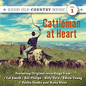 Cattleman at Heart: Good Old Country Music, Vol. 1 by Various Artists
