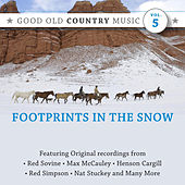 Footprints in the Snow: Good Old Country Music, Vol. 5 by Various Artists