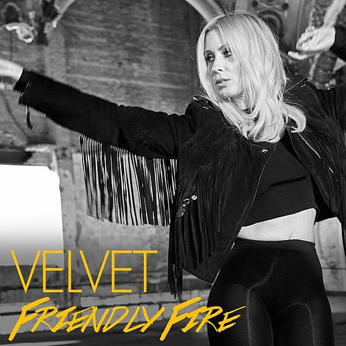 Friendly Fire - Single by Velvet