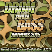 Drum and Bass Anthems 2015 - From Stadium Arena to Dub Step Club the Ultimate Bassline Annual Album by Various Artists