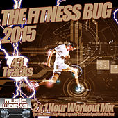 The Fitness Bug 2015 - Running Beats to Work Out Trax Ultra Cardio Gym & Muscle Excersise Anthems by Various Artists
