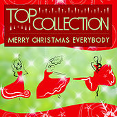 Top Collection: Merry Christmas Everybody by Various Artists