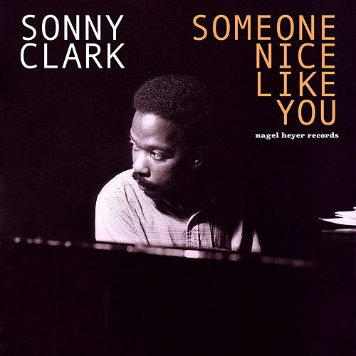 Someone Nice Like You by Sonny Clark