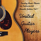 Country Music Classics on Instrumental Acoustic Guitars, Vol. 1 by United Guitar Players