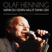 Wenn Du gehen willst, dann geh' (NATze Remix 2015) by Olaf Henning