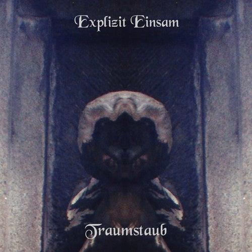 Traumstaub by Explizit Einsam
