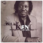Everybody Needs Somebody by Willie Kent