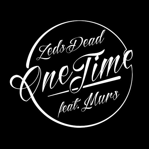 One Time (feat. Murs) by Zeds Dead