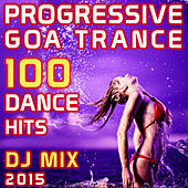 Progressive Goa Trance 100 Dance Hits DJ Mix 2015 by Various Artists