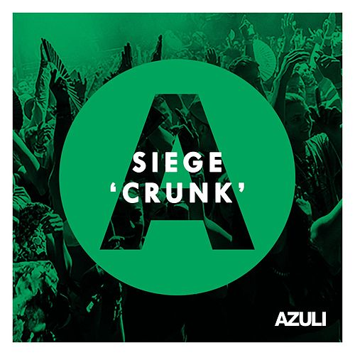 Crunk by Siege